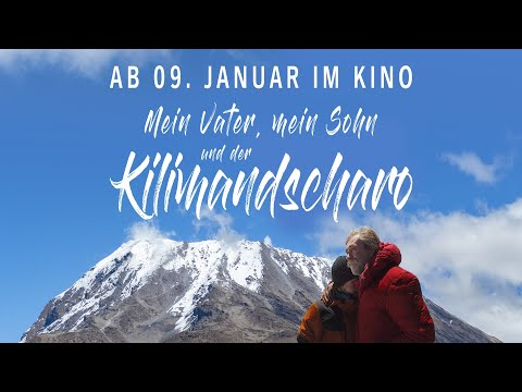 """Trailer zum Kinofilm """"Mein Vater, mein Sohn und der Kilimandscharo"""""""
