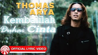 Thomas Arya - Kembalilah Duhai Cinta [Official Lyric Video HD]