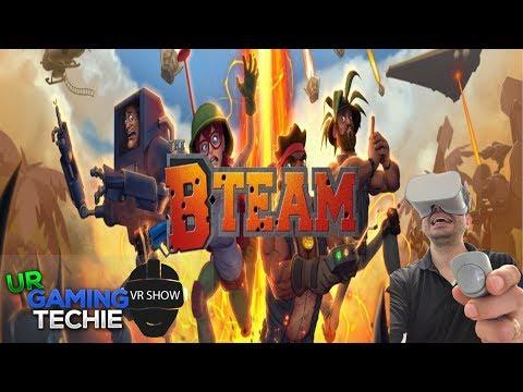 UrGamingTechie VR Show Episode 11: B-Team - Great Variety of Mechanics