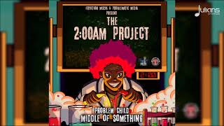 Download Problem Child - Middle Of Something (2AM Project)