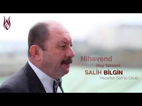 Salih Bilgin Nihavend Ney Taksimi