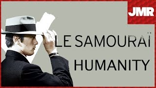 Le Samouraï - A World Without Humanity