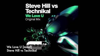 Steve Hill vs Technikal - We Love U [masif]