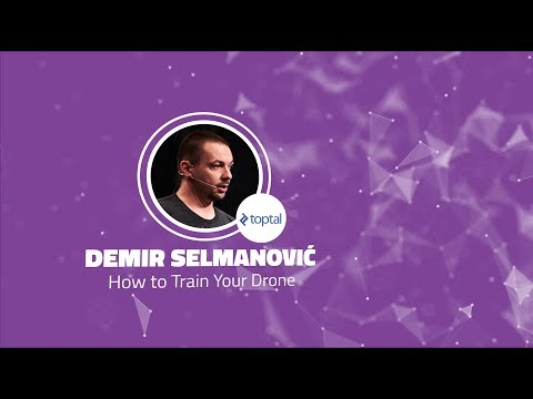 Shift 2017: How to Train Your Drone - Demir Selmanovic (Toptal)