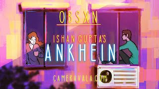 OBSXN- Ankhein (Official Music Video) Ishan Gupta, Megha Goel, Sanjay Sharma