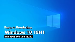 Windows 10 19H1: Die wichtigsten Features mit Build 18282