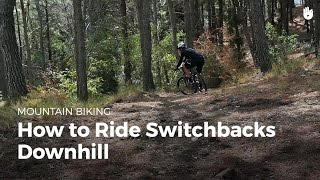 How to Ride Switchbacks Downhill | MTB