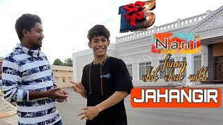 NANI funny chit chat with Jahangir    about wild card entry    prank video    Dhee13   jangry show  