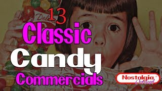 13 Classic Candy Commercials (Nostalgia Overload)