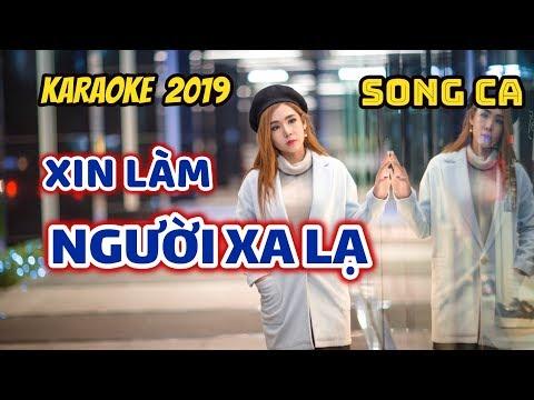 Xin  Làm Người Xa Lạ - Karaoke song ca (BEAT Chuẩn)