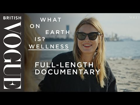 Camille Rowe Asks What on Earth is Wellness? - Full Series O
