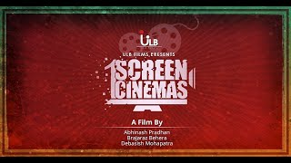 One Screen Cinemas | Decline of Single Screen Cinema Theatre in Odisha | ULB Films | TechnoArt