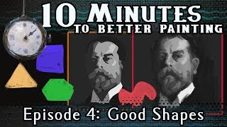 Good Shapes - 10 Minutes To Better Painting - Episode 4