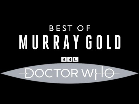 Doctor Who - The Best of Murray Gold (2005-2017) - Series 1-9 Soundtrack