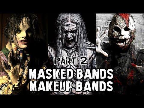 PARTE 2 l Bandas Que Usan Mascaras (Masked Bands) & Maquillajes (Makeup Bands)
