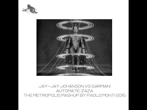 Jay Jay Johanson VS Klingande - Automatic Riva -the metropolis mashup by Paolo Monti