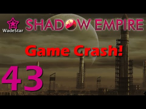 Shadow Empire Let's Play 43 | Game Crash! |