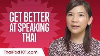 How to Get Better at Speaking Thai?