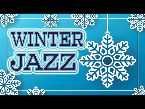 Winter JAZZ - Soft JAZZ For Warm Your Soul - Lounge Winter Music