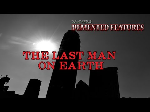 The Last Man on Earth (Ft. Val Staples) | Demented Features