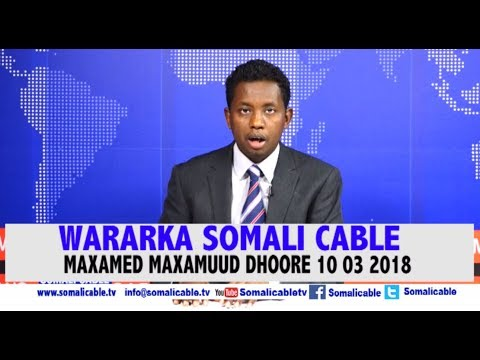 WARARKA SOMALI CABLE IYO MAXAMED MAXAMUUD DHOORE 10 03 2018