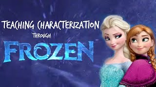 Characterization Lesson | Using Disney's Frozen