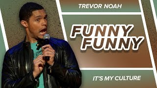 """Funny, Funny"" - Trevor Noah - (It's My Culture) RE-RELEASE"