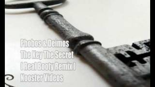 Phobos & Deimos - The Key The Secret [ Real Booty Remix ] HQ