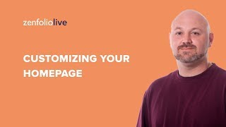 How to create a website that wows Part 2 Customizing your homepage - Zenfolio Live E101