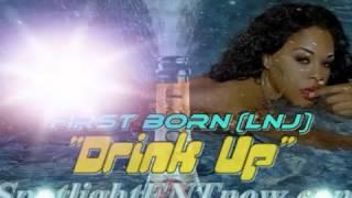FIRST BORN - DRINK UP - CLUB STEPPA RIDDIM - AUGUST 2012
