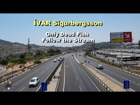 Ívar Sigurbergsson – Only Dead Fish Follow The Stream