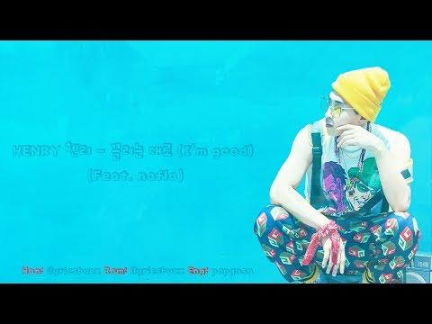 HENRY 헨리 - 끌리는 대로 (I'm good) (Feat. nafla) Lyrics (HAN/ROM/ENG)