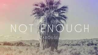Carousel - Not Enough