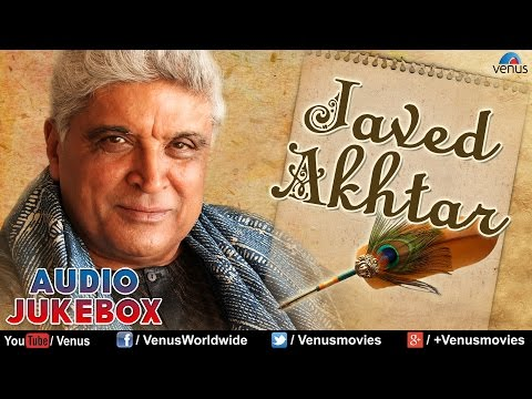 Best Of Javed Akhtar ~ Most Romantic Songs Of Bollywood || Audio Jukebox