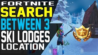 SEARCH BETWEEN THREE SKI LODGES LOCATION - FORTNITE FREE TIER WEEK 3 CHALLENGES