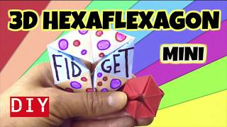 EASY DIY FIDGET TOY - HOW TO MAKE A 3D MINI HEXAFLEXAGON FIDGET TOY- PAPER TOYS - DIY TOYS FOR KIDS
