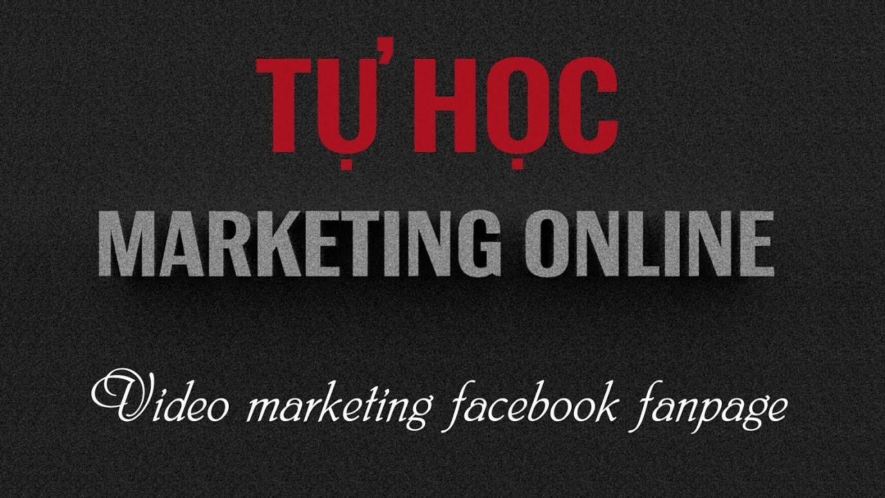 Facebook Marketing Online – Video Marketing công cụ quảng cáo của tương lai