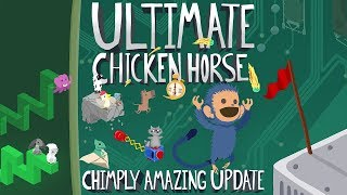 Ultimate Chicken Horse: Chimply Amazing Update