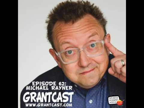 15 Minutes with comedian Michael Rayner - GrantCast EPISODE #062 [AUDIO ONLY]