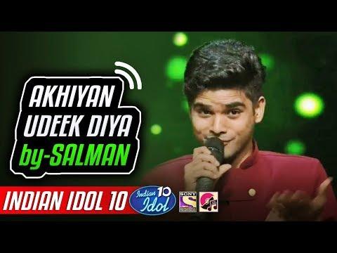 Akhiyan Udeek Diya - Salman Ali - Indian Idol 10 - Neha Kakkar - 2018