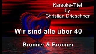 Download Wir sind alle über vierzig - Brunner & Brunner - Karaoke MP3 song and Music Video