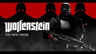 Wolfenstein The New Order PC Gameplay HD