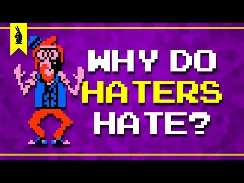 Why Do Haters Hate? 8-Bit Philosophy