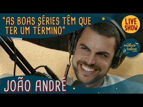 João André - Actor - Maluco Beleza SHOW