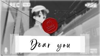 【バーチャルYouTuberの動画って】Dear you【なんだっけ?】