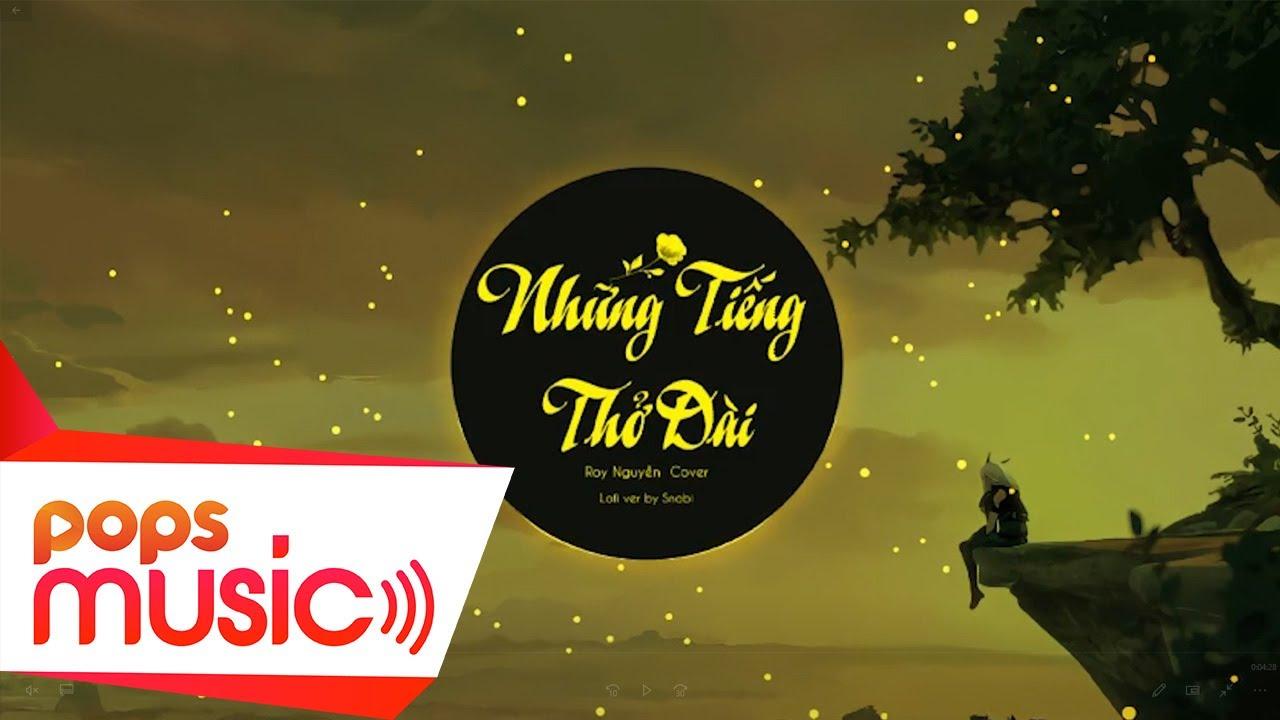 Những Tiếng Thở Dài | Roy Nguyễn Cover | Snabi Remix