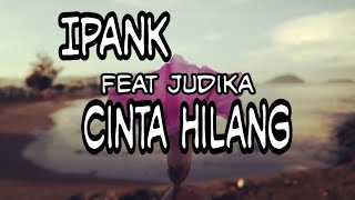 Download Cinta Hilang IPANK lirik