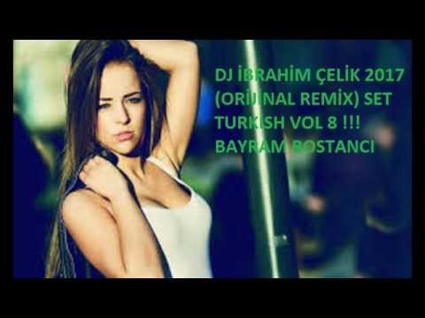 Dj İbrahim Çelik 2017 Orijinal Mix Kopmalık Müzikler !!! Set Turkish Vol 8