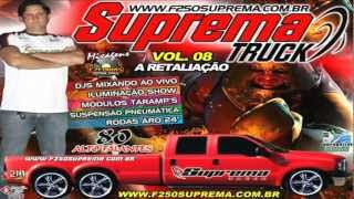 01 CD F250 Suprema TRUCK Vol.08 A Retaliação 2012 ( DJ Ezequias productions )
