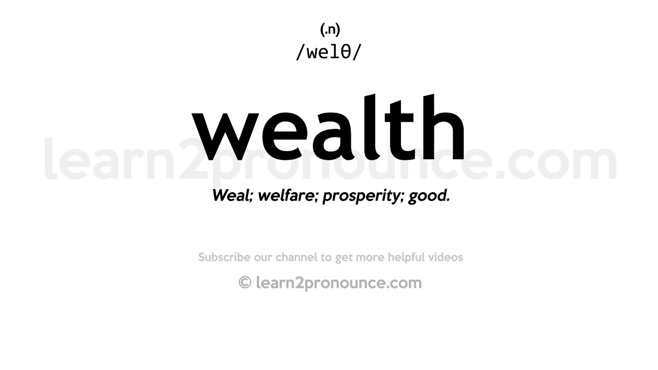 How to pronounce Wealth  English pronunciation